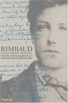 Rimbaud, l'oeuvre intégrale manuscrite.