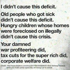 All the lazy poor people in the whole country couldn't tank our economy this badly if they tried(or don't try). It's time people get angry about the real problem and it's not people on welfare who have nice phones.