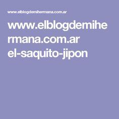 www.elblogdemihermana.com.ar el-saquito-jipon