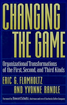 Changing the Game by Dr. Eric Flamholtz and Dr. Yvonne Randle