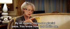 By all means.. ~ The Devil Wears Prada (2006) ~ Movie Quotes