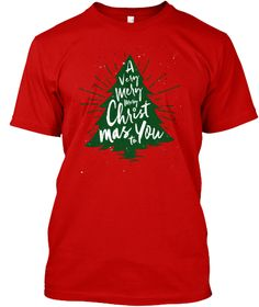 A Very Merry Merry Christmas To You Classic Red T-Shirt Front