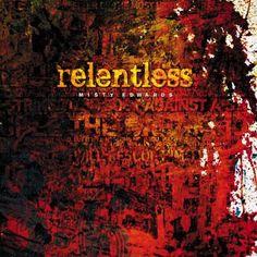 Misty Edwards: Relentless. Unbelievable!