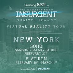 New York! Be first to defy reality and immerse yourself in the #INSURGENT virtual reality experience. Join us for the #ShatterReality #GearVR Experience presented by Samsung Mobile USA at: - Samsung Galaxy Studio, SoHo: February 27th - Flatiron Plaza: February 28th – March 1st For details, visit: http://insur.gent/shatterreality