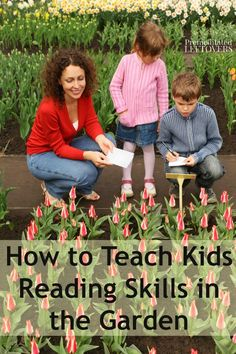 The garden is an excellent place to practice important literacy skills with your kids. Here are some tips on How to Teach Kids Reading Skills in the Garden.
