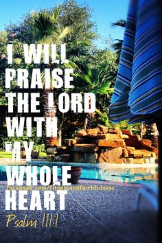 I will praise the Lord with all my heart