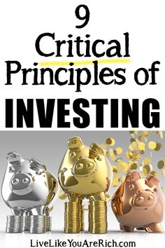 9 Critical Principles of Investing & What Are the Best and Safest Types of Investments-Great advice from successful investors who were not compensated for their professional advice. #LiveLikeYouAreRich