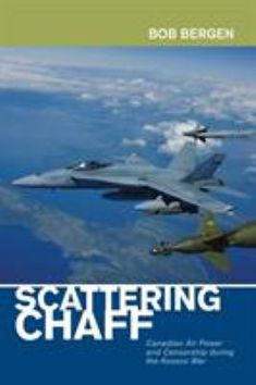 """Read """"Scattering Chaff Canadian Air Power and Censorship During the Kosovo War"""" by Bob Bergen available from Rakuten Kobo. Most Canadians know little, if anything at all, about the role of the Canadian Air Force in the 1999 Kosovo Air War. Cape Breton, News Media, Bergen, Air Force, Fighter Jets, This Book, Bob, Canada, Military"""