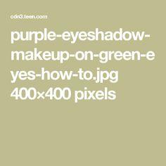 purple-eyeshadow-makeup-on-green-eyes-how-to.jpg 400×400 pixels
