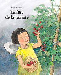 La Fête de la tomate, de Satomi Ichikawa (éditions L'école des loisirs) Un très joli livre qui fait découvrir un coin de culture japonaise à travers le regard de la petite Hana, délicieuse fillette à la main verte.