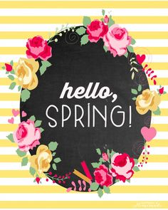 """""""Hello, Spring!"""" Free Printable - Happiness is Homemade"""