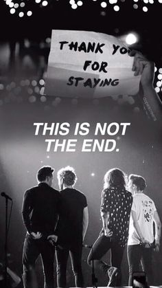 One Direction // Thanks for staying // This is not the end - edit