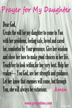 A women who is blessed with a daughter looks for ways to protect her. She says, God, I offer you a prayer for my daughter. Here are 7 special prayers for daughters. Use these words and let God do the rest. Prayers For My Daughter, Mother Daughter Quotes, I Love My Daughter, My Beautiful Daughter, Daughter Sayings, Future Daughter, Mother Quotes, Poems For Daughters, Proud Of You Quotes Daughter