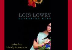 Gathering Blue | This Ladys House An inspiring story from the author of The Giver