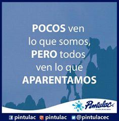 Un buen sábado para todos. www.pintulac.com.ec La #frasepintulac del día nos dice que: