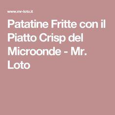 Patatine Fritte con il Piatto Crisp del Microonde - Mr. Loto