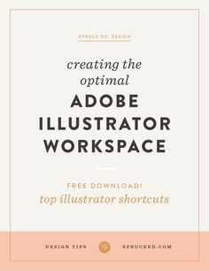 Today I wanted to share a few tips on how to organize your Adobe  Illustrator workspace. Since sharing my Illustrator + graphic design  process in the Share-worthy Design course, I've put together systems that  streamline my workflow.