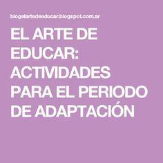 EL ARTE DE EDUCAR: ACTIVIDADES PARA EL PERIODO DE ADAPTACIÓN
