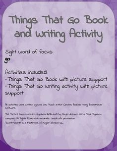 This was written with middle school students with intensive needs in mind. But could be used to support any beginning reader. This book and writing activity provide practice reading and writing the sight word 'go' with picture support. This is a great supplement for teaching the word 'go'.