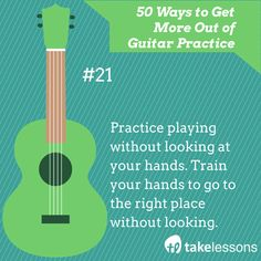 Guitar Practice Tip 21: Practice playing without looking at your hands. Train your hands to go to the right place without looking. http://takelessons.com/blog/50-things-to-improve-your-guitar-practice-z01?utm_source=social&utm_medium=blog&utm_campaign=pinterest