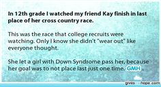 Amazing friends - In 12th grade I watched my friend Kay finish in last place of her cross country race.
