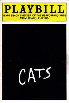 """Miami Beach, FL premiere of """"Cats"""" at what is now called the Jackie Gleason Theater of Performing Arts, which is located at 1700 Washington Avenue ... Third National Tour ... December 23, 1986 - January 23, 1987 ... Costume Design and Scenic Design by John Napier ... Based on """"Old Possum's Book of Practical Cats"""" by T.S Elliot  ... Music by Andrew Lloyd Webber .. Directed by Trevor Nunn ... Direction reproduced for the tour by David Taylor."""