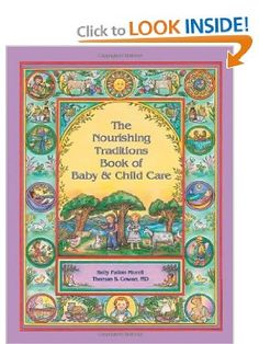 The Nourishing Traditions Book of Baby & Child Care-i recommend this book to all moms and new moms.