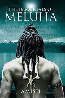 Shiva Trilogy I - The Immortals of Mehula by Amish Tripathi  - The Indian Lord of the Rings