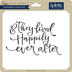 Phrase about living happily ever after