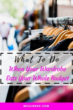 What To Do When Your Wardrobe Eats Your Whole Budget