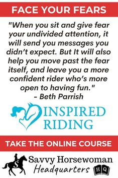 Join Inspired Riding and Savvy Horsewoman to learn how to face your fears in the saddle.