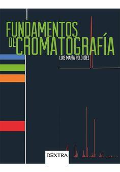 Fundamentos de cromatografía / Luis María Polo Díez Maria Polo, Chart, Science Area, Universe
