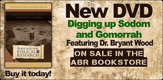 Digging Up Sodon and Gomorrah featuring Dr. Bryant Wood Great site with evidence for the Bible