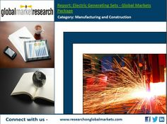 Electric Generating Sets - Global Markets Package | Market Research Report https://business.wesrch.com/paper-details/press-paper-BU1HWOSS5GZAM-electric-generating-sets-global-markets-package-market-research-report