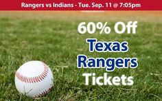 60% off Texas Rangers Tickets vs Cleveland Indians Tue. Sep. 11 @ 7:05pm