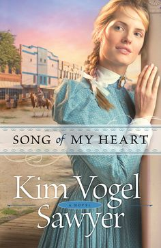 Kim Vogel Sawyer - Song of My Heart