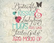 Butterfly Kisses Ladybug Hugs Little Girls Made of SVG DXF Cutting File Instant Download Cricut Silhouette Cameo Digital Vinyl Cut Clip Art