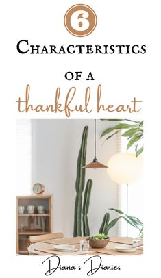 It is very easy to fall into a trap of living with an ungrateful life. We forget to give thanks for what we have so far. Here are the characteristics of a thankful heart we must choose. #gratefulheart #thanksgiving #thankfulheart #countyourblessings #dianasdiaries
