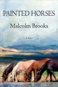 Malcolm Brooks's Western historical fiction novel Painted Horses is set in 1950s Montana and is about a young archeologist who meets a former mustanger and war veteran when she arrives to work on a dam project. Out Aug. 5