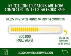 Are you following TpT on Facebook? 1/2 million educators are following along to empower, inspire, and change education for the better. Help us grow our community by following along and inviting your friends!