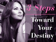 3 STEPS TOWARD YOUR DESTINY w/ Tiffany Hendra