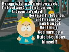 "South Park e a ""cura gay"" South Park Quotes, Butters South Park, Deep Thinking, Cool Animations, Everyone Else, Nostalgia, Gay, Names, Awesome"