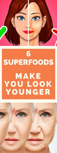 6 Superfoods That Will Make You Look Younger