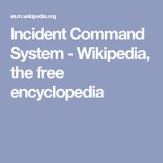 Incident Command System - Wikipedia, the free encyclopedia