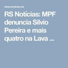 RS Notícias: MPF denuncia Silvio Pereira e mais quatro na Lava ...