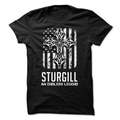 STURGILL - An Endless Legend #name #tshirts #STURGILL #gift #ideas #Popular #Everything #Videos #Shop #Animals #pets #Architecture #Art #Cars #motorcycles #Celebrities #DIY #crafts #Design #Education #Entertainment #Food #drink #Gardening #Geek #Hair #beauty #Health #fitness #History #Holidays #events #Home decor #Humor #Illustrations #posters #Kids #parenting #Men #Outdoors #Photography #Products #Quotes #Science #nature #Sports #Tattoos #Technology #Travel #Weddings #Women