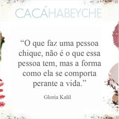 É chic ser do bem! Chic  #beautyquotes #cacahabeyche #cacamakeup #beleza #bemestar #GloriaKalil https://instagram.com/p/1IgXeBCMFA/?taken-by=cacahabeyche