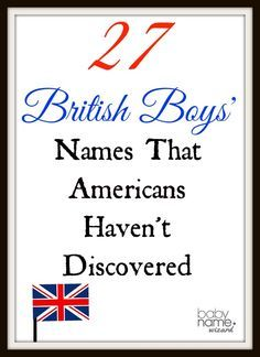 27 Hot British Boys' Names That Americans Haven't Discovered Yet! #babynames