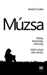 Braskó Csaba Múzsa könyvének önálló weboldala. A könyvről itt bővebben olvashatsz és már több mint 600 olvasó mondta el itt a véleményét, élményét a könyvvel kapcsolatban.  http://muzsa.info/