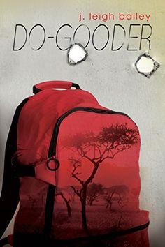 Do-Gooder by j. leigh bailey…